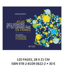 Mickaël Blanchet publie un « Atlas des seniors et du grand âge en France »