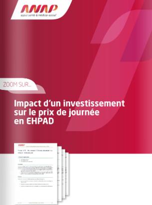 Parution de la publication de l'ANAP : « Zoom sur : Impact d'un investissement sur le prix de journée en EHPAD »
