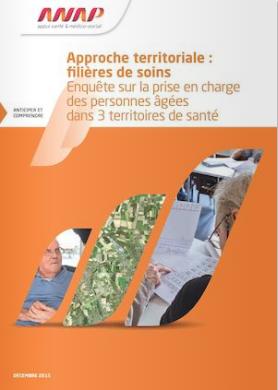 Parution de la publication « Approche territoriale : Filières de soins - Enquête sur la prise en charge des personnes âgées dans 3 territoires de santé » de l'ANAP